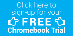 Click here to sign-up for your FREE Chromebook Trial